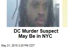DC Murder Suspect May Be in NYC