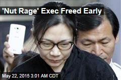 'Nut Rage' Exec Freed Early