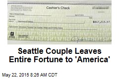 Seattle Couple Leaves Entire Fortune to 'America'