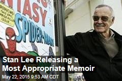Stan Lee Releasing a Most Appropriate Memoir
