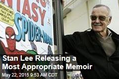 Stan Lee Releasing a Most Appropriate Memoir