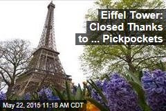 Eiffel Tower: Closed Thanks to ... Pickpockets