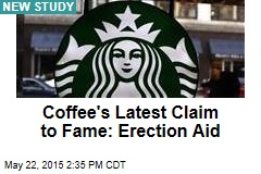 Coffee's Latest Claim to Fame: Erection Aid