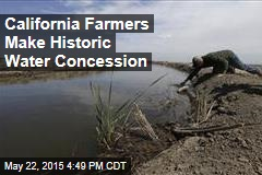 California Farmers Make Historic Water Concession