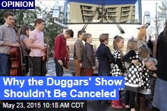 Why the Duggars' Show Shouldn't Be Canceled