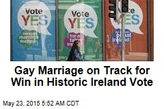 Gay Marriage on Track for Win in Historic Ireland Vote