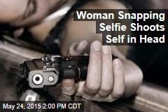 Woman Snapping Selfie Shoots Self in Head