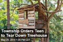 Township to Teen: Tear Down That Treehouse