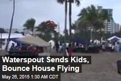 Waterspout Sends Kids, Bounce House Flying