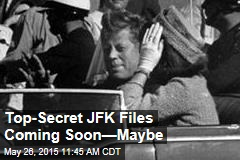 Top Secret JFK Files Coming Soon—Maybe