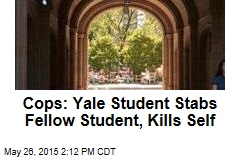 Cops: Yale Student Stabs Fellow Student, Kills Self