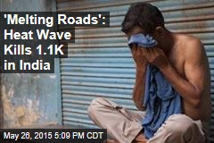 'Melting Roads': Heat Wave Kills 1.1K in India