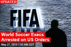World Soccer Execs Arrested on US Orders