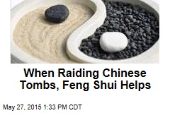 When Raiding Chinese Tombs, Feng Shui Helps
