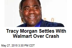 Tracy Morgan Settles With Walmart Over Crash