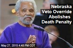 Nebraska Veto Override Abolishes Death Penalty
