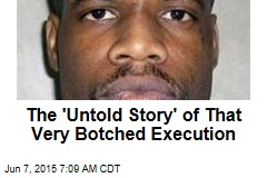 The 'Untold Story' of That Very Botched Execution