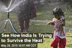 See How India Is Trying to Survive the Heat
