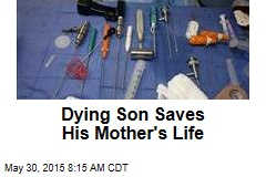 Dying Son Saves His Mother's Life