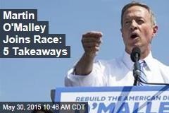 Martin O'Malley Joins Race: 5 Takeaways