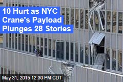 10 Hurt as NYC Crane's Payload Plunges 28 Stories