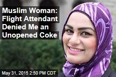 Muslim Woman: Flight Attendant Refused Me an Unopened Coke