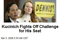 Kucinich Fights Off Challenge for His Seat