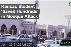 Kansas Student 'Saved Hundreds' in Mosque Attack