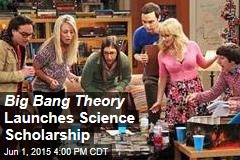 Big Bang Theory Launches Science Scholarship