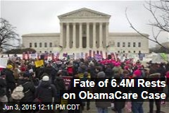 Fate of 6.4M Rests on ObamaCare Case