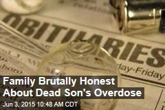 Family Brutally Honest About Dead Son's Overdose