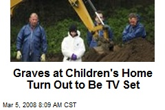 Graves at Children's Home Turn Out to Be TV Set