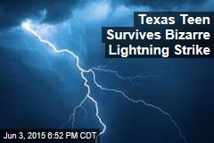 Texas Teen Survives Bizarre Lightning Strike