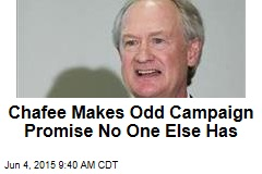 Chafee Makes Odd Campaign Promise No One Else Has