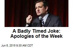 An Ill-Timed Joke: Apologies of the Week