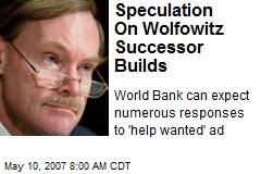 Speculation On Wolfowitz Successor Builds
