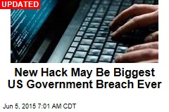 New Hack May Be Biggest US Government Breach Yet
