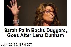 Sarah Palin Backs Duggars, Goes After Lena Dunham
