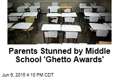 Parents Stunned by Middle School 'Ghetto Awards'