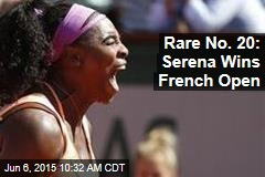 Rare No. 20: Serena Wins French Open