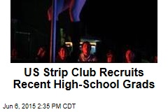 US Strip Club Recruits Recent High-School Grads