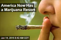America Now Has a Marijuana Resort