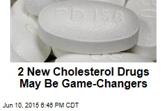2 New Cholesterol Drugs May Be Game-Changers