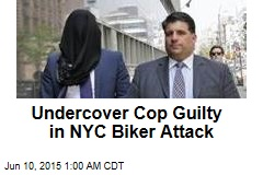 Undercover Cop Guilty in NYC Biker Attack