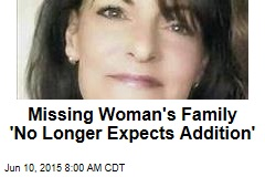 Missing Woman's Family 'No Longer Expects Addition'