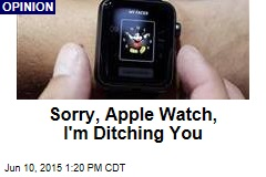Sorry, Apple Watch, I'm Ditching You