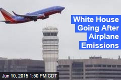 White House Going After Airplane Emissions