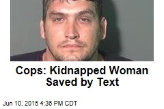 Cops: Kidnapped Woman Saved by Text