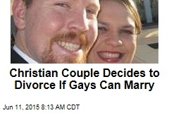 Christian Couple Decides to Divorce If Gays Can Marry