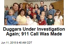 Duggars Under Investigation Again; 911 Call Was Made